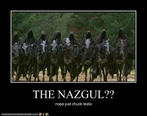 THE NAZGUL??