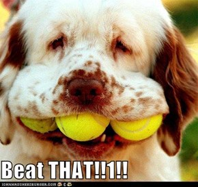 Beat THAT!!1!!