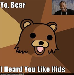 Yo, Bear  I Heard You Like Kids