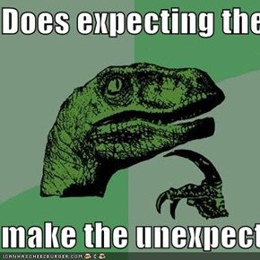 Does expecting the unexpected  make the unexpected, expected?