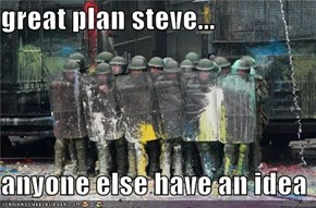great plan steve...  anyone else have an idea