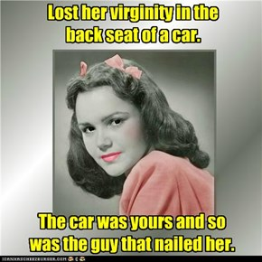 Lost her virginity in the back seat of a car.
