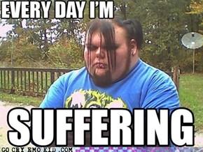 I Heard Suffering Is Life, Man
