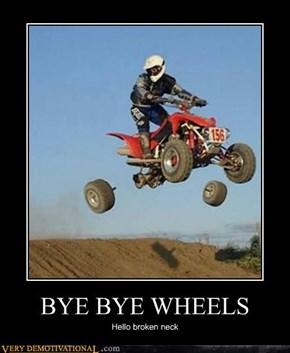 BYE BYE WHEELS