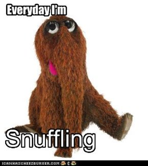Snuffleupagus likes to shuffle