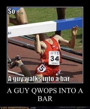 A GUY QWOPS INTO A BAR