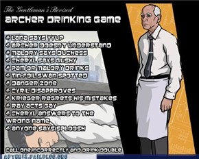 Archer: The Drinking Game!