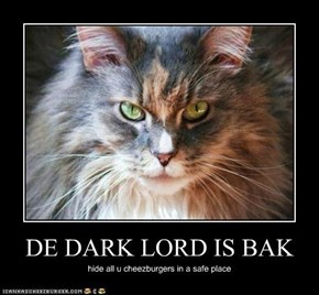 DE DARK LORD IS BAK