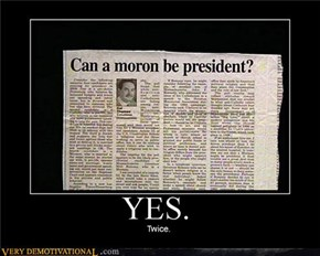 can a moron be president?