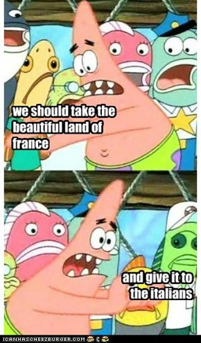 we should take the beautiful land of france