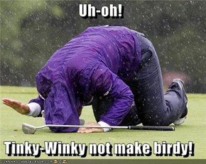 Golfy-Wolfy Is Hardy-Wardy!