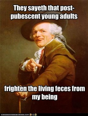 They sayeth that post-pubescent young adults