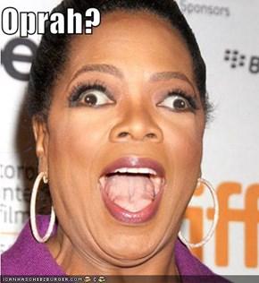 Oprah?
