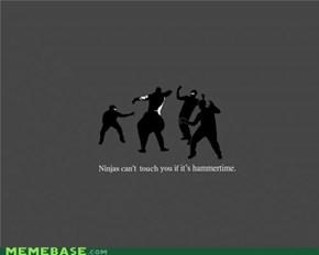 Ninjas Can't Stop Hammertime