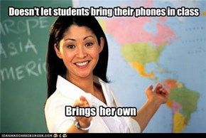 Doesn't let students bring their phones in class