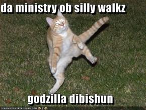 da ministry ob silly walkz  godzilla dibishun