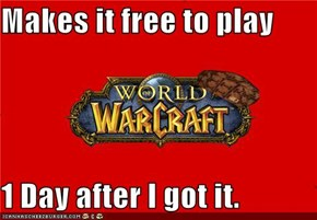 Scumbag Warcraft: Only 'Til a Useless Level
