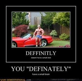 "YOU ""DEFINATELY"""