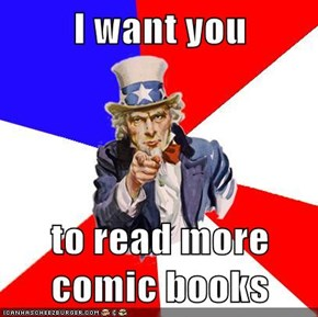 I want you  to read more comic books