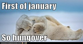 First of january  So hungover
