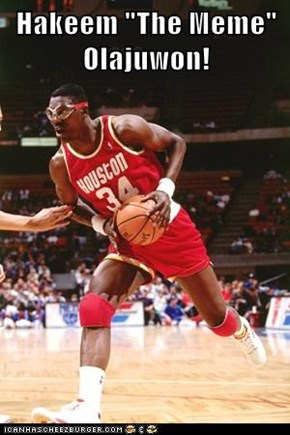 "Hakeem ""The Meme"" Olajuwon!"