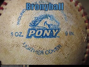 Bronyball