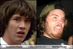 Conspiracy Keanu Totally Looks Like Red Eye Derper