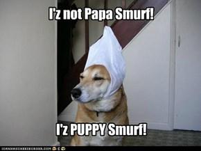 I'z not Papa Smurf!