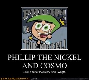 PHILLIP THE NICKEL AND COSMO