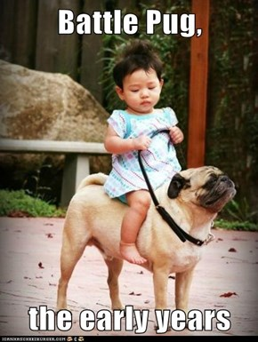 Battle Pug,  the early years