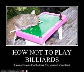 HOW NOT TO PLAY BILLIARDS