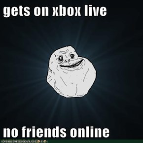 gets on xbox live  no friends online