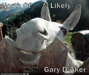 North Of         Likely                      Gary D Aker