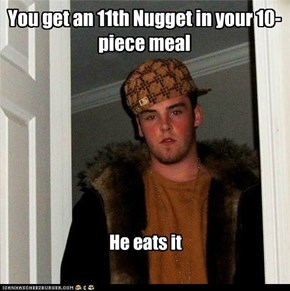 Never take Scumbag Steve to McDonald's