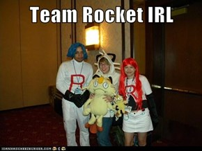 Team Rocket IRL