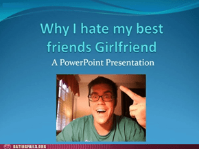 How Much That Girl Sucks, In PowerPoint™ Form