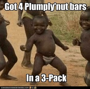 Got 4 Plumply'nut bars