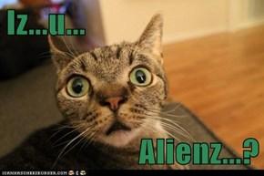 Iz...u...  Alienz...?