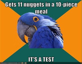 Gets 11 nuggets in a 10-piece meal  IT'S A TEST