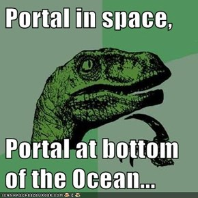 Portal in space,  Portal at bottom of the Ocean...