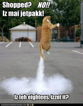 Shopped?            Iz mai jetpakk!