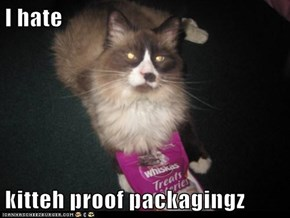 I hate   kitteh proof packagingz