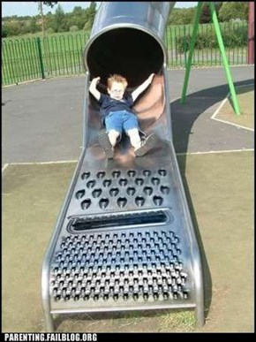 "The inventor of the ""Cheese Grater"" slide was a cruel, cruel man"
