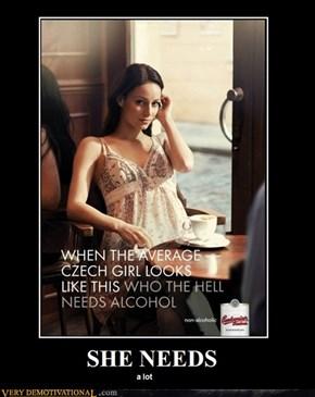 SHE NEEDS