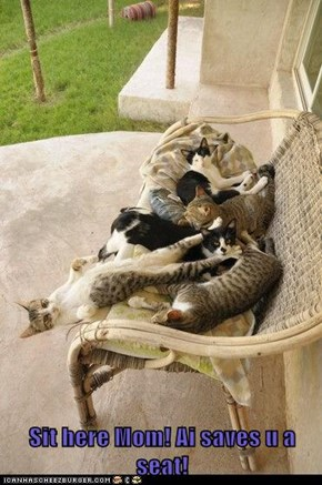 Sit here Mom! Ai saves u a seat!