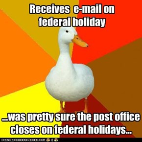 Receives  e-mail on  federal holiday