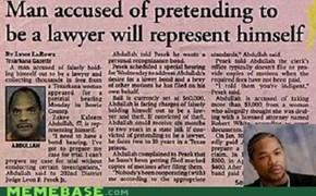 Yo dawg, I heard you wanted to be a lawyer...