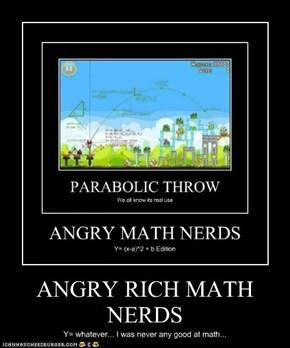 ANGRY RICH MATH NERDS