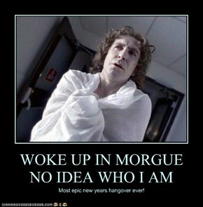 WOKE UP IN MORGUE  NO IDEA WHO I AM