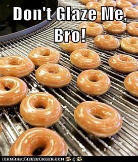 Don't Glaze Me, Bro!